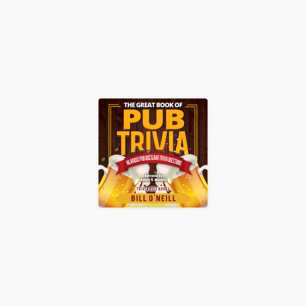 ‎The Great Book of Pub Trivia: Hilarious Pub Quiz and Bar Trivia Questions  (Unabridged)