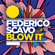 Blow It (Radio Edit) - Federico Scavo