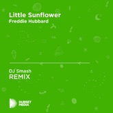 Little Sunflower (DJ Smash Unofficial Remix) [Freddie Hubbard] - Single