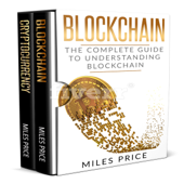 Blockchain: 2 Books in 1 Bargain: The Complete Guide to Understanding Blockchain Technology & Bitcoin Financial History and the Future of Blockchain Technology (Unabridged)