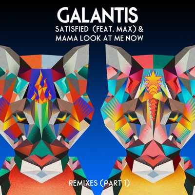 Satisfied (feat. MAX) / Mama Look At Me Now [Remixes Part 1] - EP MP3 Download