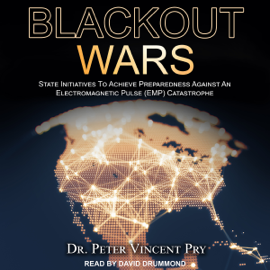 Blackout Wars: State Initiatives to Achieve Preparedness Against an Electromagnetic Pulse (EMP) Catastrophe (Unabridged) audiobook