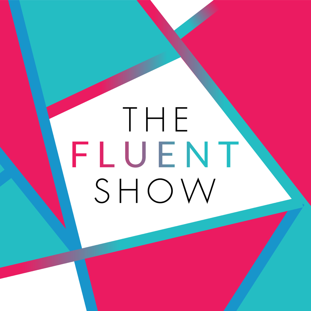 Best episodes of The Fluent Show   Podyssey Podcasts