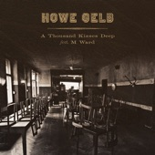 Howe Gelb - A Thousand Kisses Deep (feat. M. Ward)