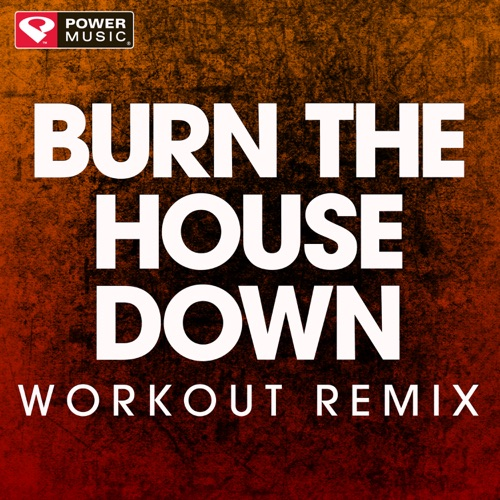 DOWNLOAD MP3: Power Music Workout - Burn the House Down