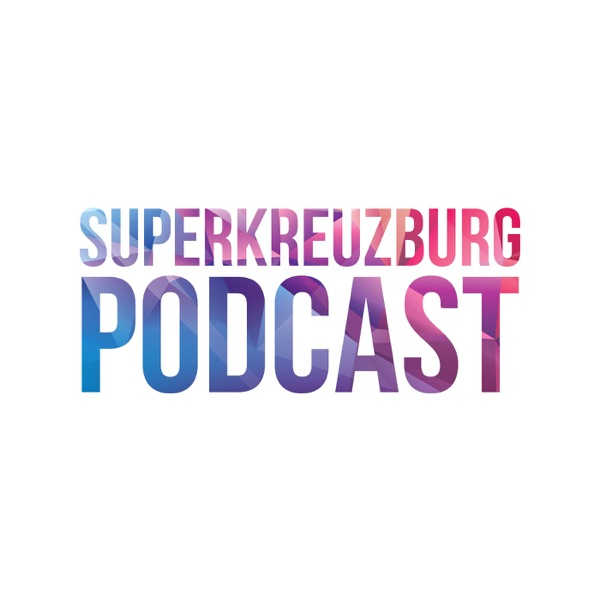 SuperKreuzBurg Podcast