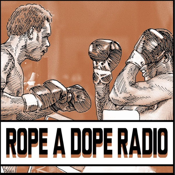 The Rope A Dope Radio Podcast