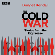 Cold War: Series 1 and 2: Stories from the Big Freeze (Original Recording)