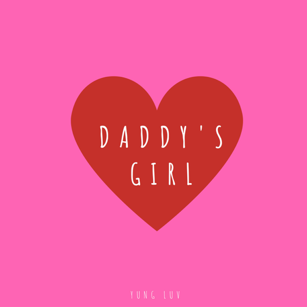 Daddys Girl Single By Yung Luv On Apple Music