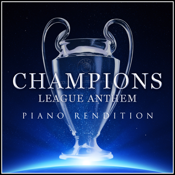 ‎Champions League Anthem (Piano Rendition) - Single by The Blue Notes &  Champions League Orchestra