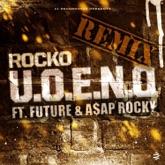 U.O.E.N.O. (feat. Future & A$AP Rocky) - Single