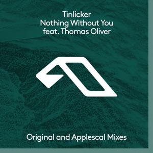 Tinlicker - Nothing Without You feat. Thomas Oliver [Extended Mix]