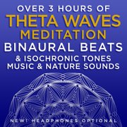 Over 3 Hours of Theta Waves Meditation Binaural Beats & Isochronic Tones Music & Nature Sounds - Binaural Beats Research & David & Steve Gordon - Binaural Beats Research & David & Steve Gordon