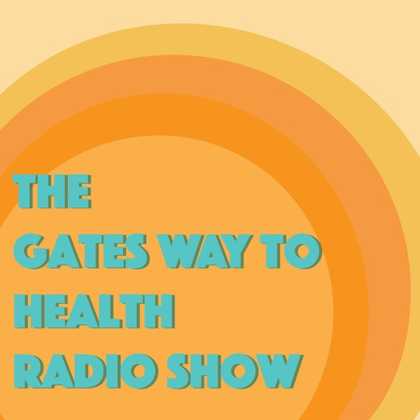 The Gates Way to Health Radio Show