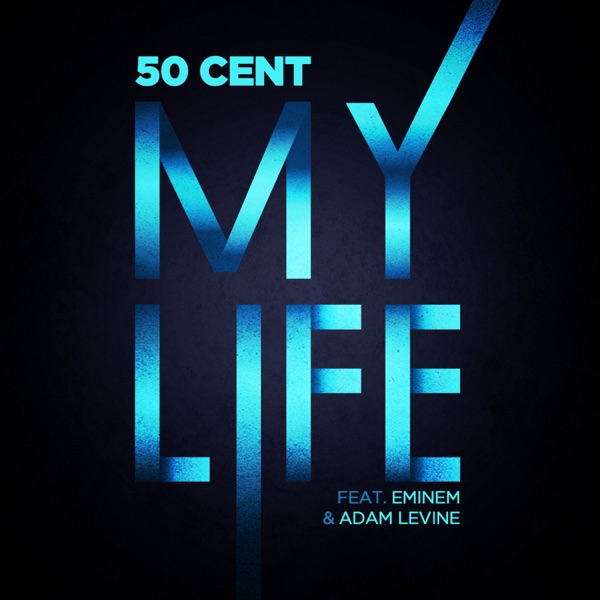 My Life (feat. Eminem & Adam Levine) - Single