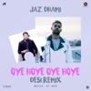 Oye Hoye Oye Hoye Desi Remix Single