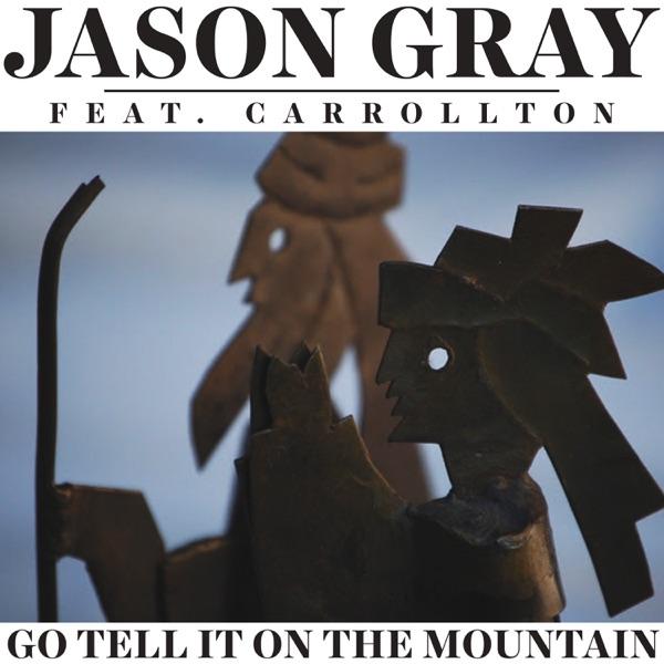 Go Tell It On the Mountain (feat. Carrollton) - Single