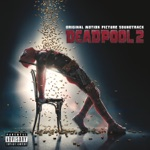 Deadpool 2 (Original Motion Picture Soundtrack) - EP