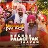 Nachda Palace Tak Jaavan From Marriage Palace Single