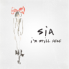Sia - I'm Still Here  artwork