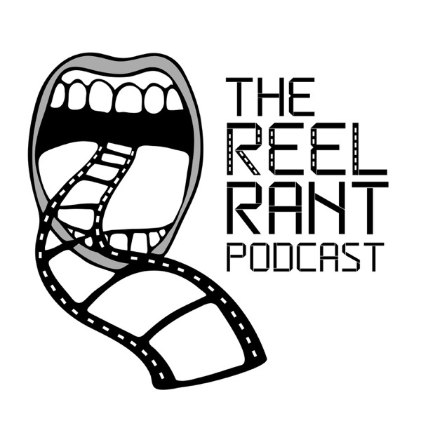 The Reel Rant