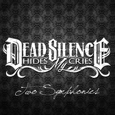 Two Symphonies - Dead Silence Hides My Cries