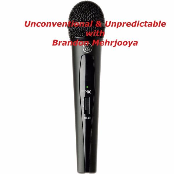 Unconventional & Unpredictable with Brandon Mehrjooya
