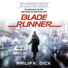 Philip K. Dick - Blade Runner: Originally published as Do Androids Dream of Electric Sheep? (Unabridged)  artwork