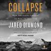 Collapse: How Societies Choose to Fail or Succeed (Unabridged) - Jared Diamond