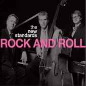 The New Standards - Rock and Roll
