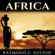 Raymond C. Nelson - Africa: African History from Ancient Egypt to Modern South Africa: Stories, People, and Events That Shaped the History of Africa (Unabridged)