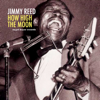 How High the Moon - Jimmy Reed
