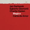 Jan Garbarek, Egberto Gismonti & Charlie Haden - Mágico - Carta de Amor (Live) обложка