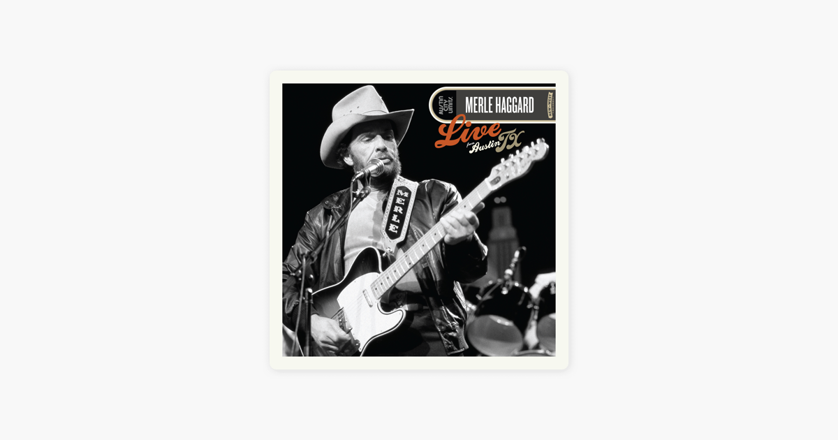 Live From Austin Tx 85 By Merle Haggard On Itunes