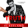 Vi Keeland - The Naked Truth (Unabridged)  artwork
