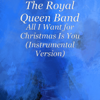 All I Want for Christmas Is You (Instrumental Version) - The Royal Queen Band