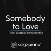 Somebody to Love (Shortened) [Originally Performed by Queen] [Piano Karaoke Version]