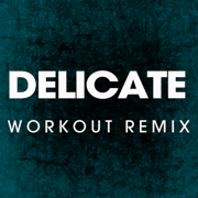 Delicate (Extended Workout Remix) - Power Music Workout - Power Music Workout