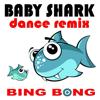 Baby Shark (Dance Remix) - Bing Bong
