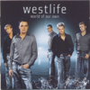 World of Our Own (European First Reissue Version) - Westlife