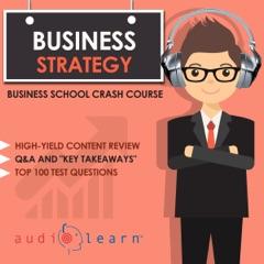 Business Strategy: Business School Crash Course (Unabridged)
