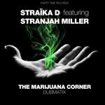 Straïka D - The Marijuana Corner (feat. Stranjah Miller)