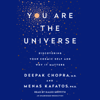 Deepak Chopra & Menas C. Kafatos, Ph.D. - You Are the Universe: Discovering Your Cosmic Self and Why It Matters (Unabridged)  artwork