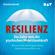 Christina Berndt - Resilienz: Das Geheimnis der psychischen Widerstandskraft