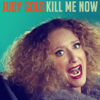 Kill Me Now - Judy Gold