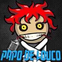 Papo de Louco podcast