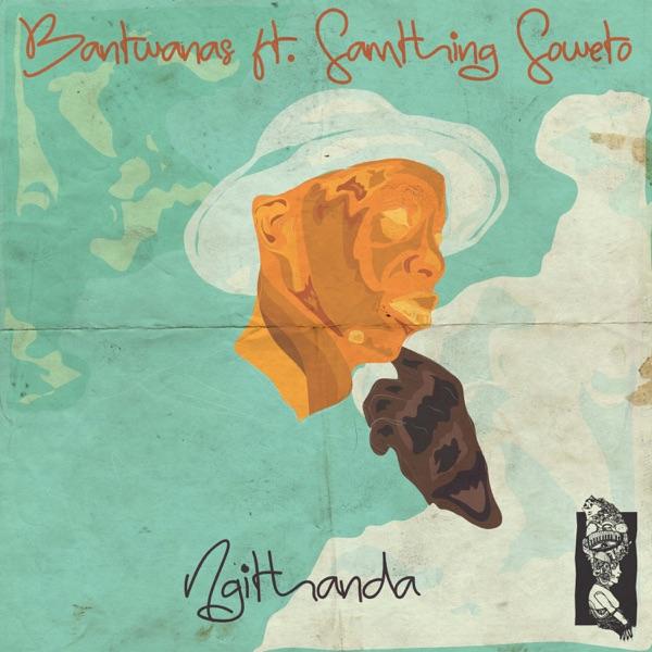 Ngithanda (feat. Samthing Soweto) - EP