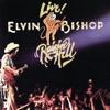 Live! Raisin' Hell, Elvin Bishop