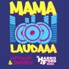 Mama Laudaaa (Harris & Ford Remix)