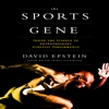 The Sports Gene: Inside the Science of Extraordinary Athletic Performance AudioBook Download